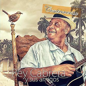 Cabrera, Rey Y Sus Amigos - Controversia [CD] USA import