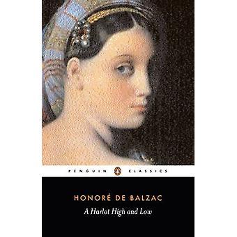 Een Harlot High en Low - (Splendeurs et Miseres des Courtisanes) door de Hon