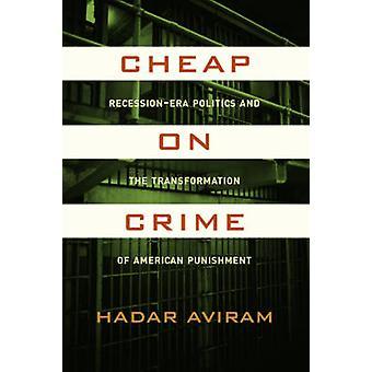 Barato no Crime - recessão da Era política e a transformação do Amer