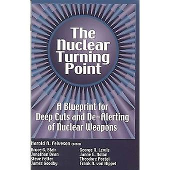 The Nuclear Turning Point - A Blueprint for Deep Cuts and De-Alerting