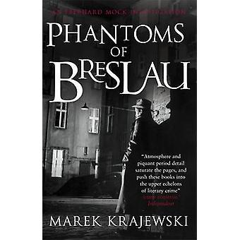 Phantoms of Breslau - An Eberhard Mock Investigation by Marek Krajewsk