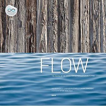 Flow - The Making of the Omega Centre by Bob Berkebile - Stephen McDow
