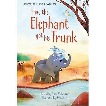 Hoe kreeg de olifant zijn slurf door Anna Milbourne - John Joven - 97814