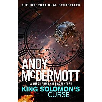 King Solomon's Curse (Wilde/Chase 13) by Andy McDermott - 97814722368