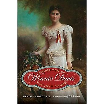 Winnie Davis - Tochter von verlorenem Posten von Heath Hardage Lee - 97816