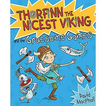 Thorfinn and the Gruesome Games by David MacPhail - Richard Morgan -
