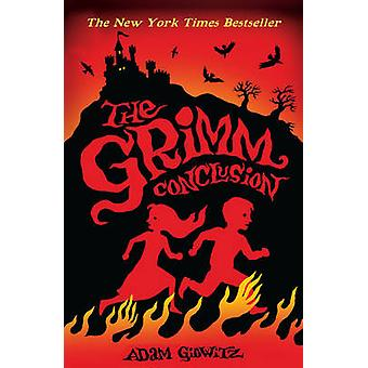 The Grimm Conclusion by Adam Gidwitz - 9781783440894 Book