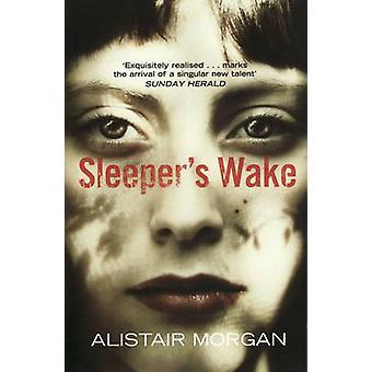 Sleeper's Wake by Alistair Morgan - 9781847081421 Book