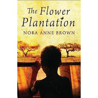 The Flower Plantation by Nora Anne Brown - 9781846883156 Book