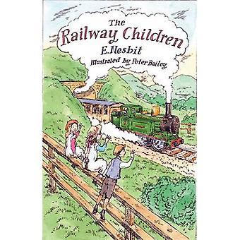 The Railway Children by E. Nesbit - Peter Bailey - 9781847496010 Book