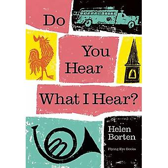 Do You Hear What I Hear? by Helen Borten - 9781909263857 Book