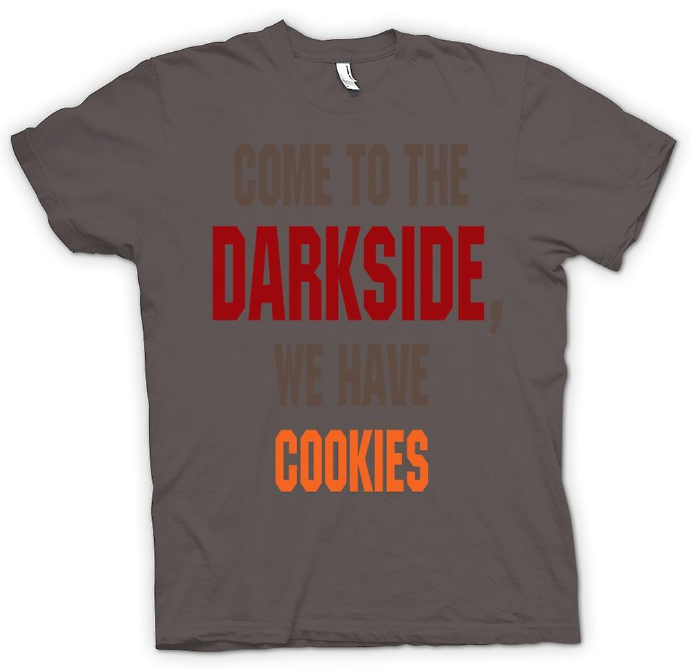 Womens T-shirt - komma till Darkside, vi har Cookies - Funny
