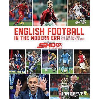 English Football in the Modern Era - All the Action Season by Season b