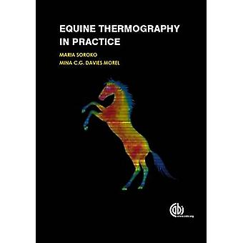 Equine Thermography in Practice by Maria Soroko - Mina C. G. Davies M