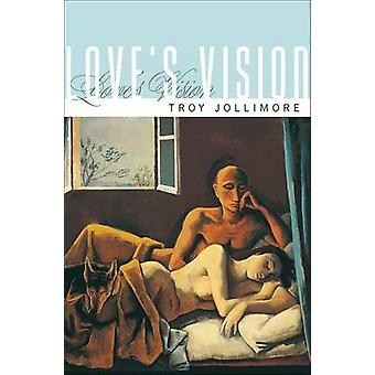 Love's Vision by Troy A. Jollimore - 9780691148724 Book
