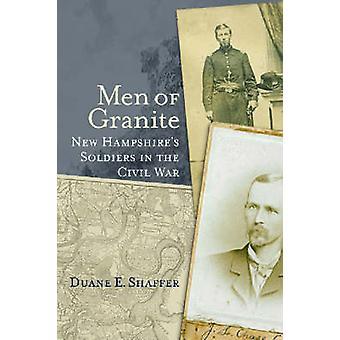 Men of Granite - New Hampshire's Soldiers in the Civil War by Duane E.