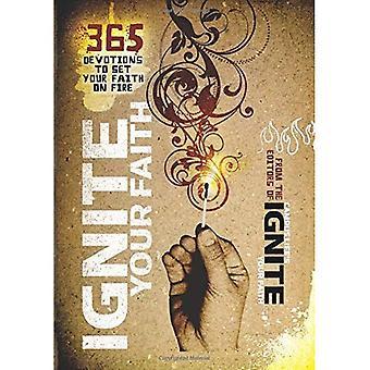 Ignite Your Faith: 365 Devotions to Set Your Faith on Fire