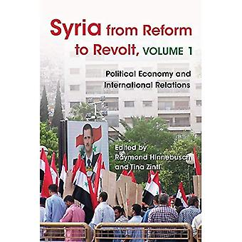Syria from Reform to Revolt, Volume 1: Political Economy and International Relations (Modern Intellectual and...