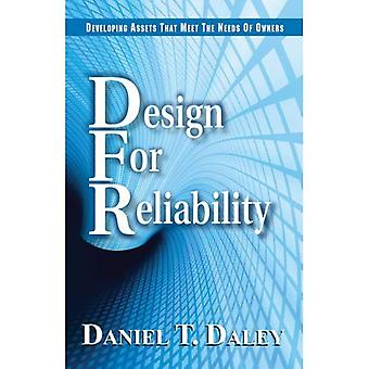 Design for Reliability: Developing Assets That Meet the Needs of Owners