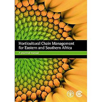 Horticultural Chain Management for Eastern and Southern Africa: A Practical Manual