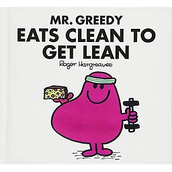 Mr Greedy Eats Clean to Get Lean - Mr. Men for Grown-ups