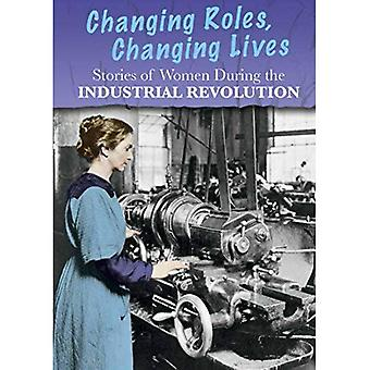 Stories of Women During the Industrial Revolution: Changing Roles, Changing Lives (Women S Stories from History)