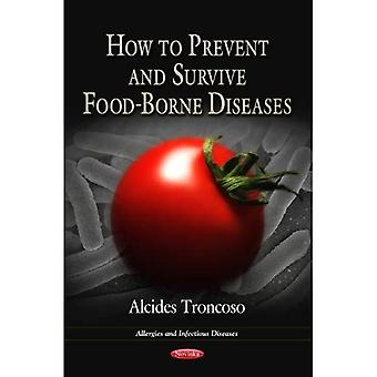 HOW TO PREVENT SURVIVE FOODBORNE DISEASE (Allergies and Infectious Diseases)