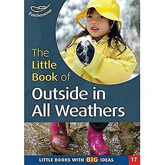 The Little Book of Outside in All Weathers: Little Books with Big Ideas (Little Books)