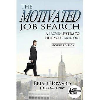 The Motivated Job Search -� Second Edition: A Proven System to Help You Stand Out