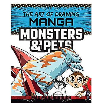 The Art of Drawing Manga: Monsters & Pets (The Art of Drawing Manga)