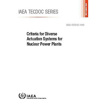 Criteria for Diverse Actuation Systems for Nuclear Power Plants (IAEA TECDOC Series)