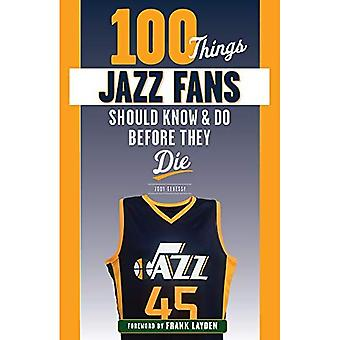 100 Things Jazz Fans Should Know & Do Before They Die (100 Things...Fans� Should Know)