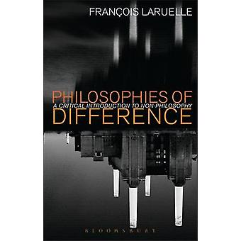 Philosophies of Difference by Laruelle & Francois