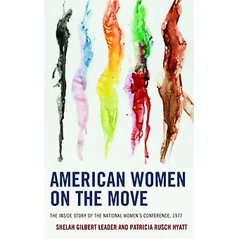 American Women on the Move - The Inside Story of the National Women's