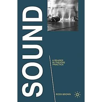 Sound A Reader in Theatre Practice by Brown & Ross