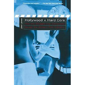 Hollywood V. Hard Core av Lewis & Jon E.