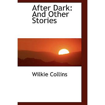 After Dark And Other Stories by Collins & Wilkie