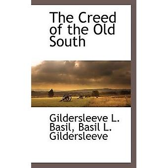 The Creed of the Old South by Basil & Gildersleeve L.