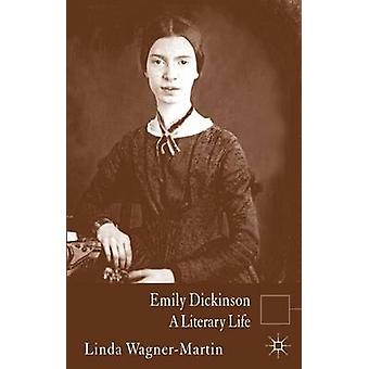 Emily Dickinson A Literary Life by WagnerMartin & Linda & Prof
