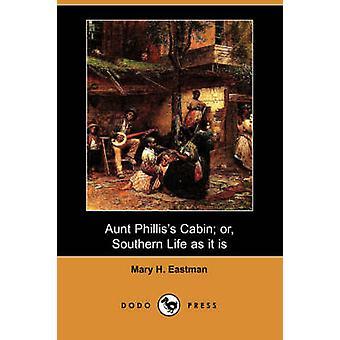 Tante Philliss cabine ou la vie du Sud telle qu'elle est par Eastman & Mary H.