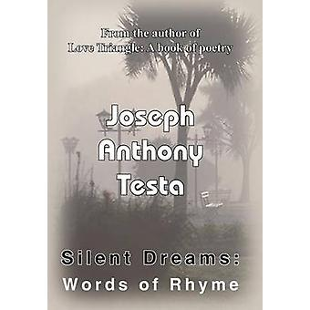 Silent Dreams  Words of Rhyme by Testa & Joseph Anthony