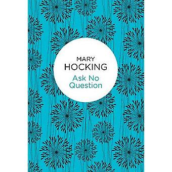 Ask No Question by Hocking & Mary