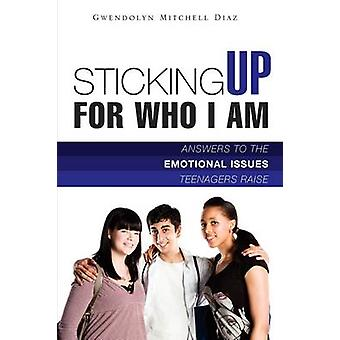 STICKING UP FOR WHO I AM by Diaz & Gwendolyn Mitchell