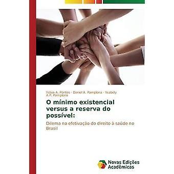 O mnimo existencial versus a reserva do possvel by Pontes Yslaia A.