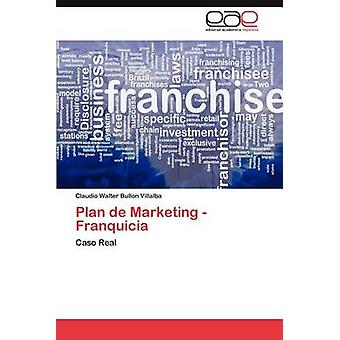 Plan de Marketing Franquicia von Bullon Villalba & Claudio Walter