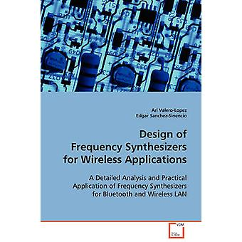 Design of Frequency Synthesizers for Wireless Applications by ValeroLopez & Ari