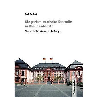 Die parlamentarische Kontrolle in RheinlandPfalz by Seifert & Dirk