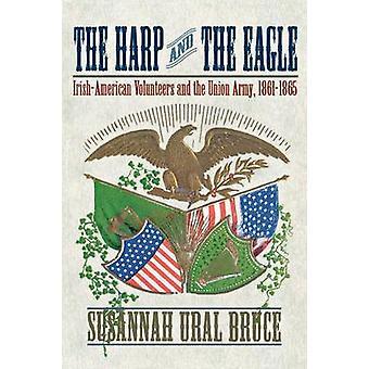 La harpe et l'aigle - bénévoles irlando-américaine et l'armée de l'Union