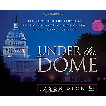 Sob a cúpula - a vista do centro da democracia americana com C