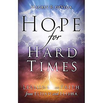 Espérons pour les temps durs: leçons sur la foi d'Elie et Elisée (espoir pour les temps durs)